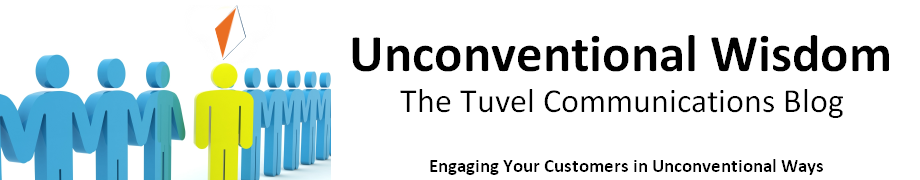 Unconventional Wisdom - Tuvel Communications Blog